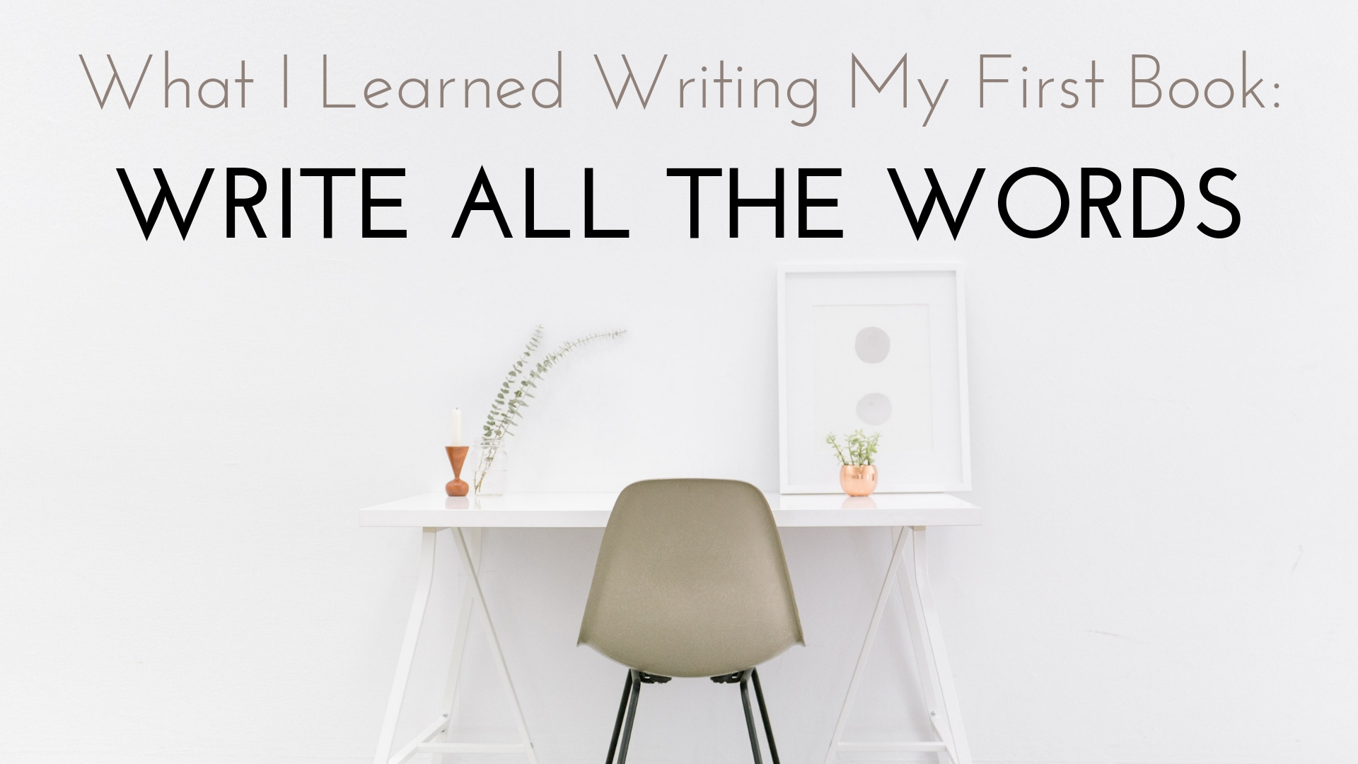 banner-what-i-learned-writing-my-first-novel-01.jpg