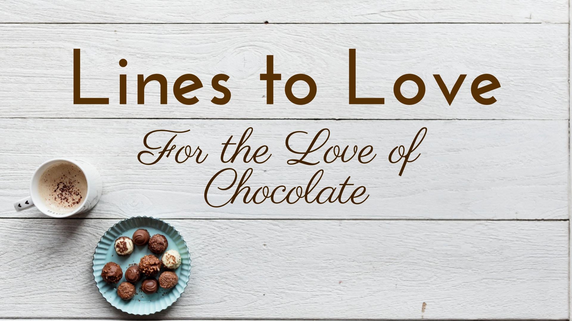 banner-lines-to-love-for-the-love-of-chocolate-01.jpg