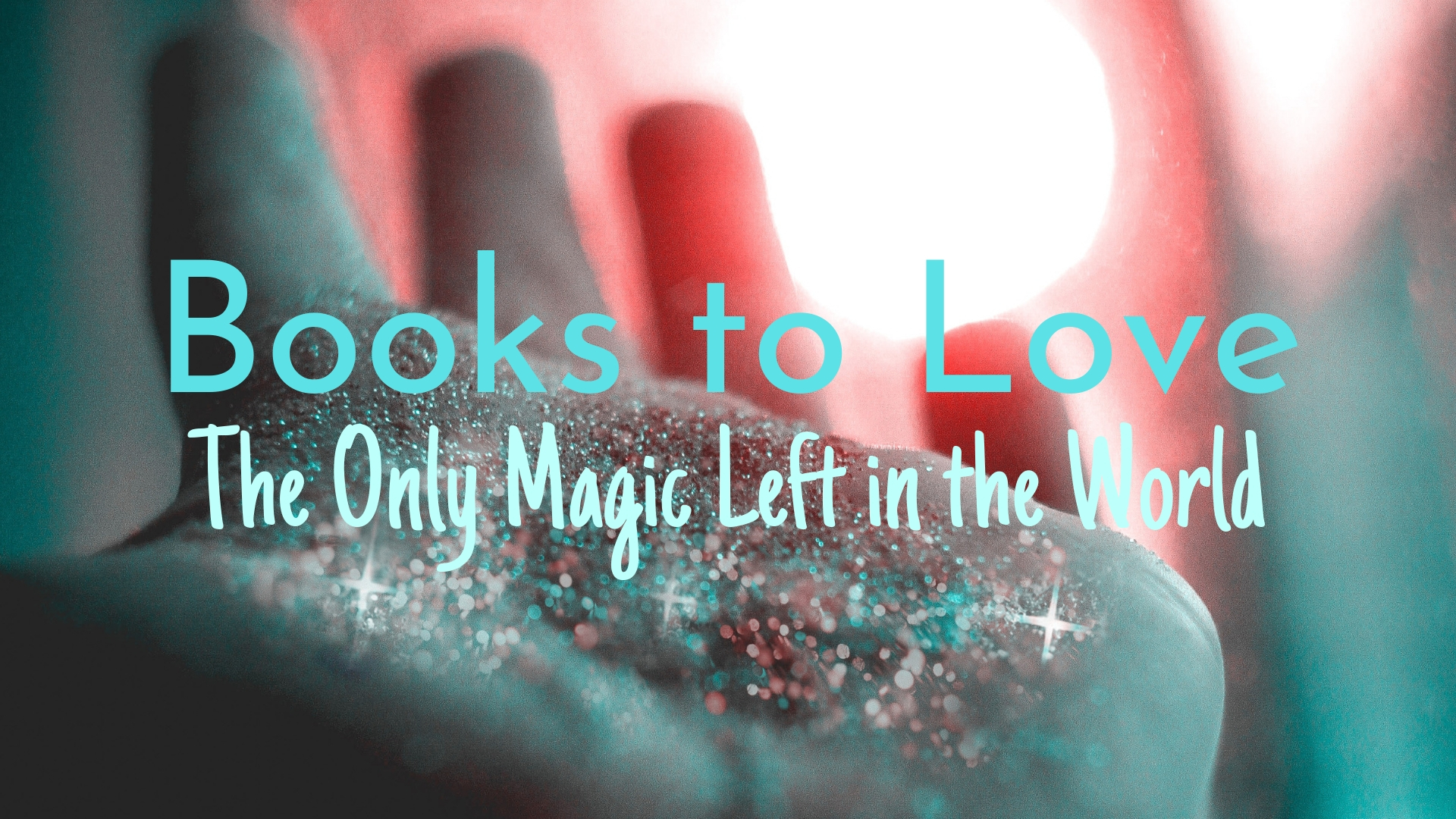 banner-books-to-love-the-only-magic-left-in-the-world-01.jpg
