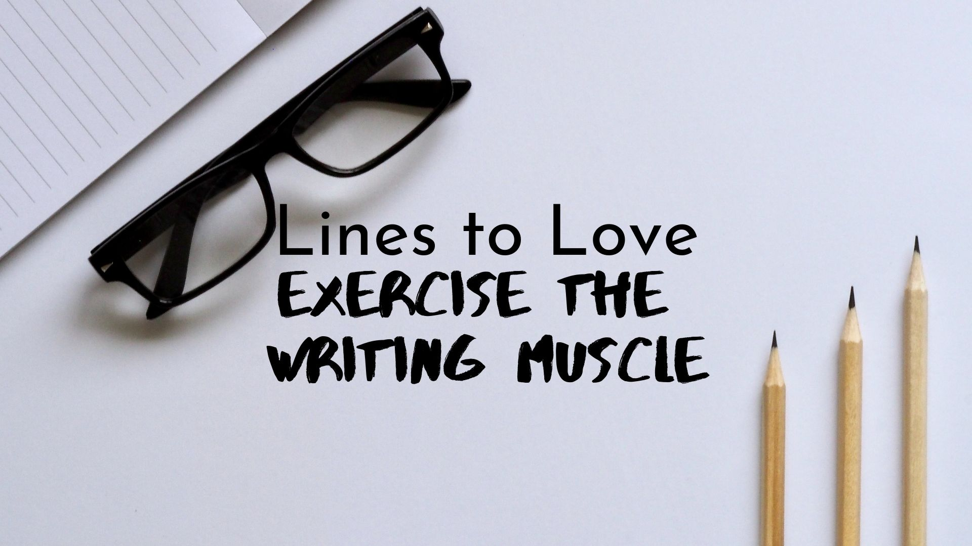 banner-lines-to-love-exercise-the-writing-muscle-01.jpg