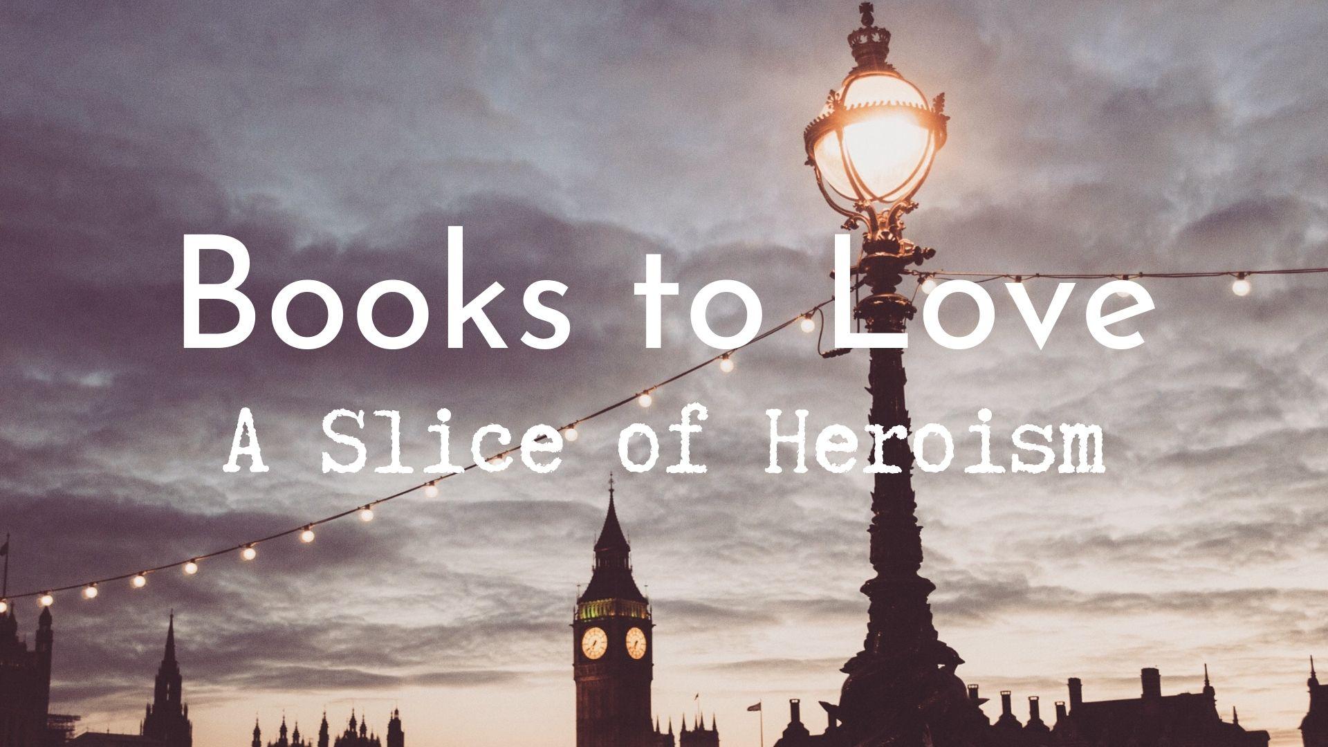 banner-books-to-love-a-slice-of-heroism-01.jpg