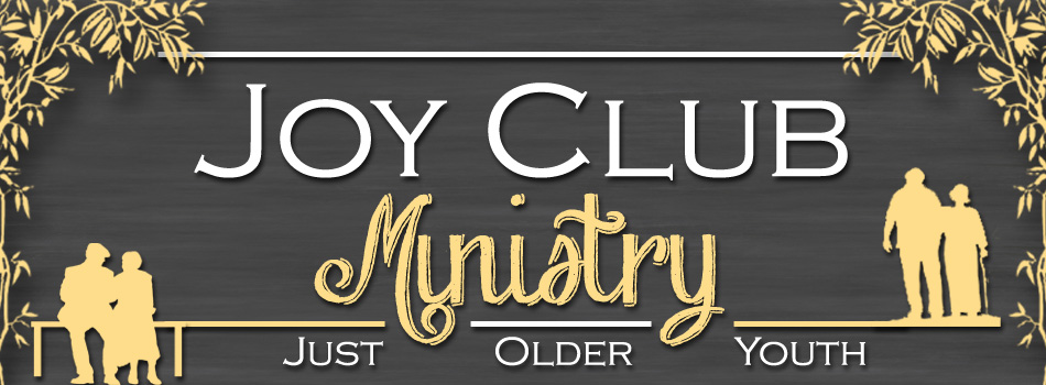 JOY Club - The JOY Club meets on the second Monday of each month. Anyone 55 years or over is encouraged to join us for a great time of fun, food, and fellowship. For information about the next meeting please call (706) 232-2195.