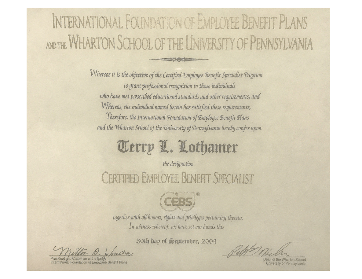 Terry Lothamer, President, is CEBS Certified through the Wharton School of the University of Pennsylvania