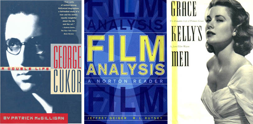 Three book covers I designed: George Cukor: A Double Life, Film Analysis: A Norton Reader; Grace Kelly's Men: The Romantic Life of Princess Grace