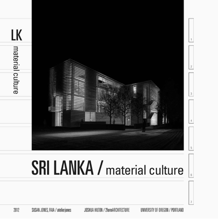 Sri Lanka |   Material Culture    Please follow this link to view Sri Lanka | Material Culture.   Graduate level studio through the University of Oregon