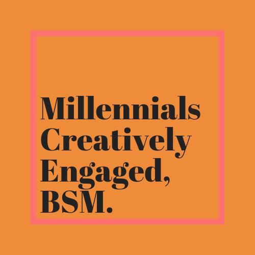 Millennials Creatively Engaged BSM..png