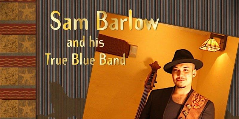 Sam Barlow and his True Blue Band Live in Ruidoso