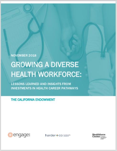 The California Endowment: GROWING A DIVERSE HEALTH WORKFORCE