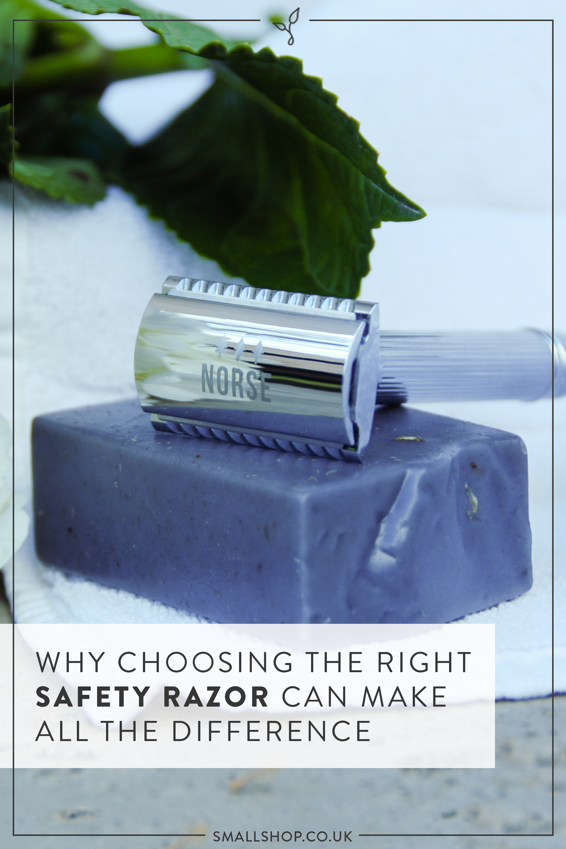 Why choosing the right safety razor can make all the difference