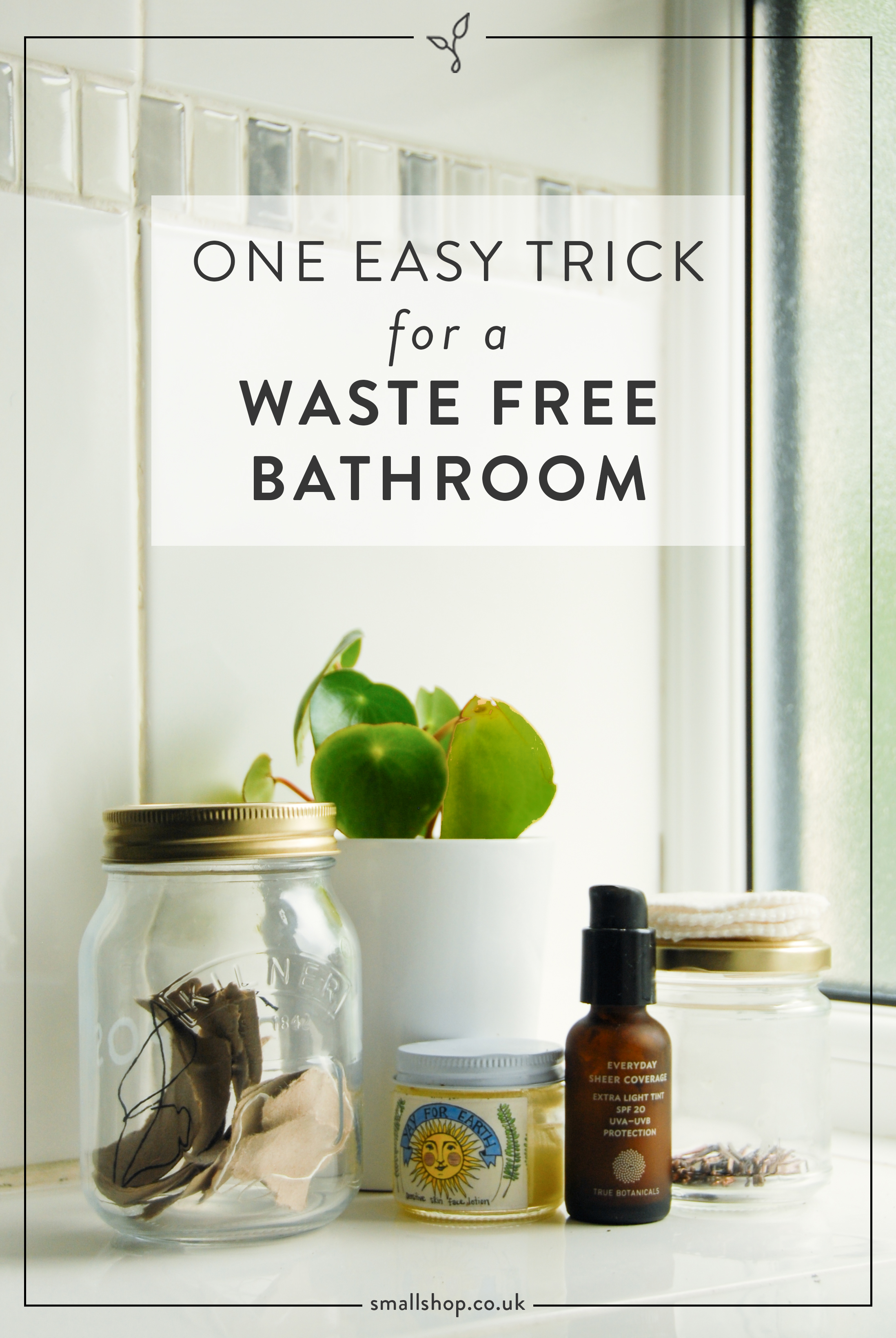 One easy trick for a waste free bathroom