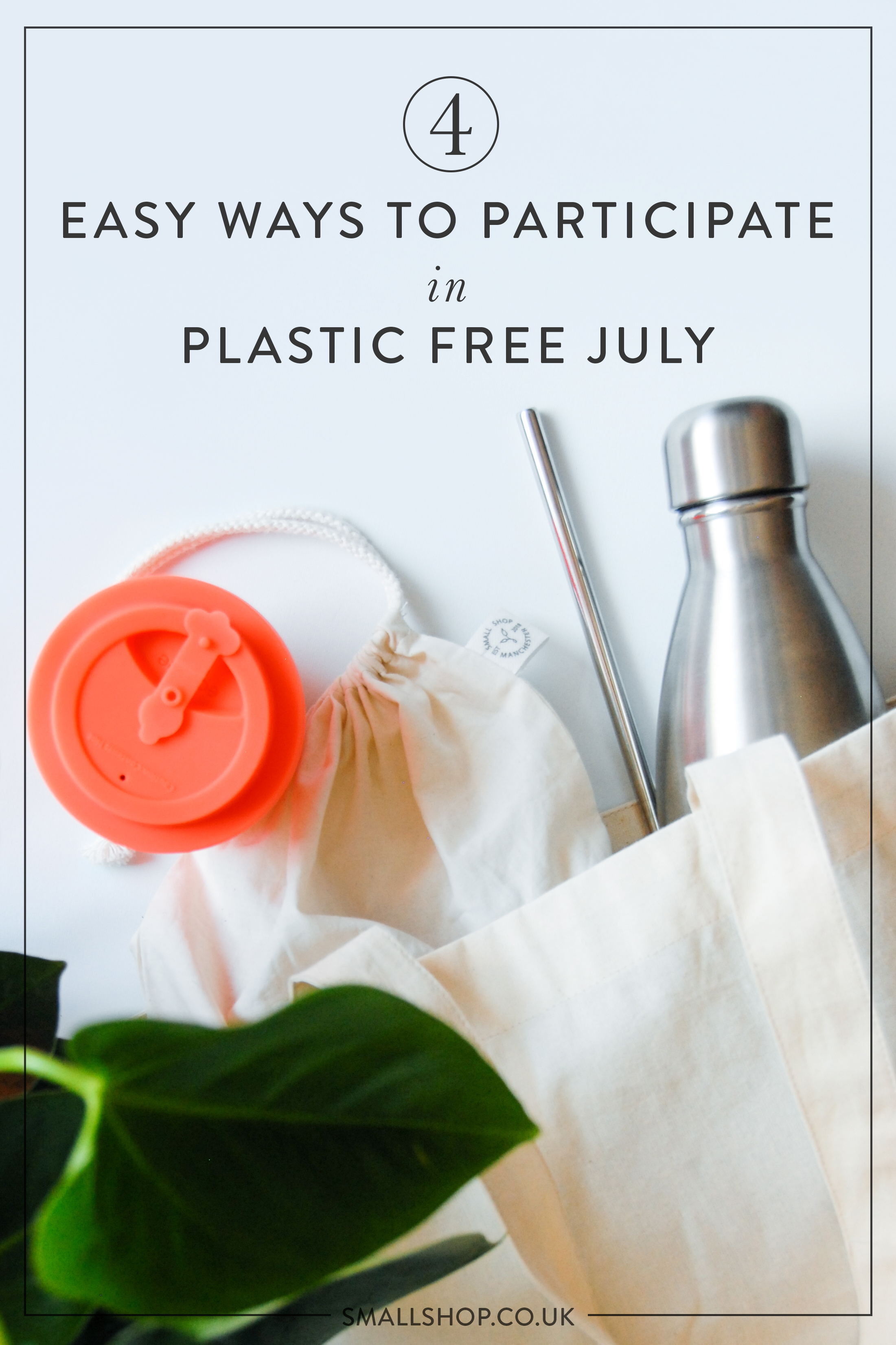 4 Easy Ways to Participate in Plastic Free July