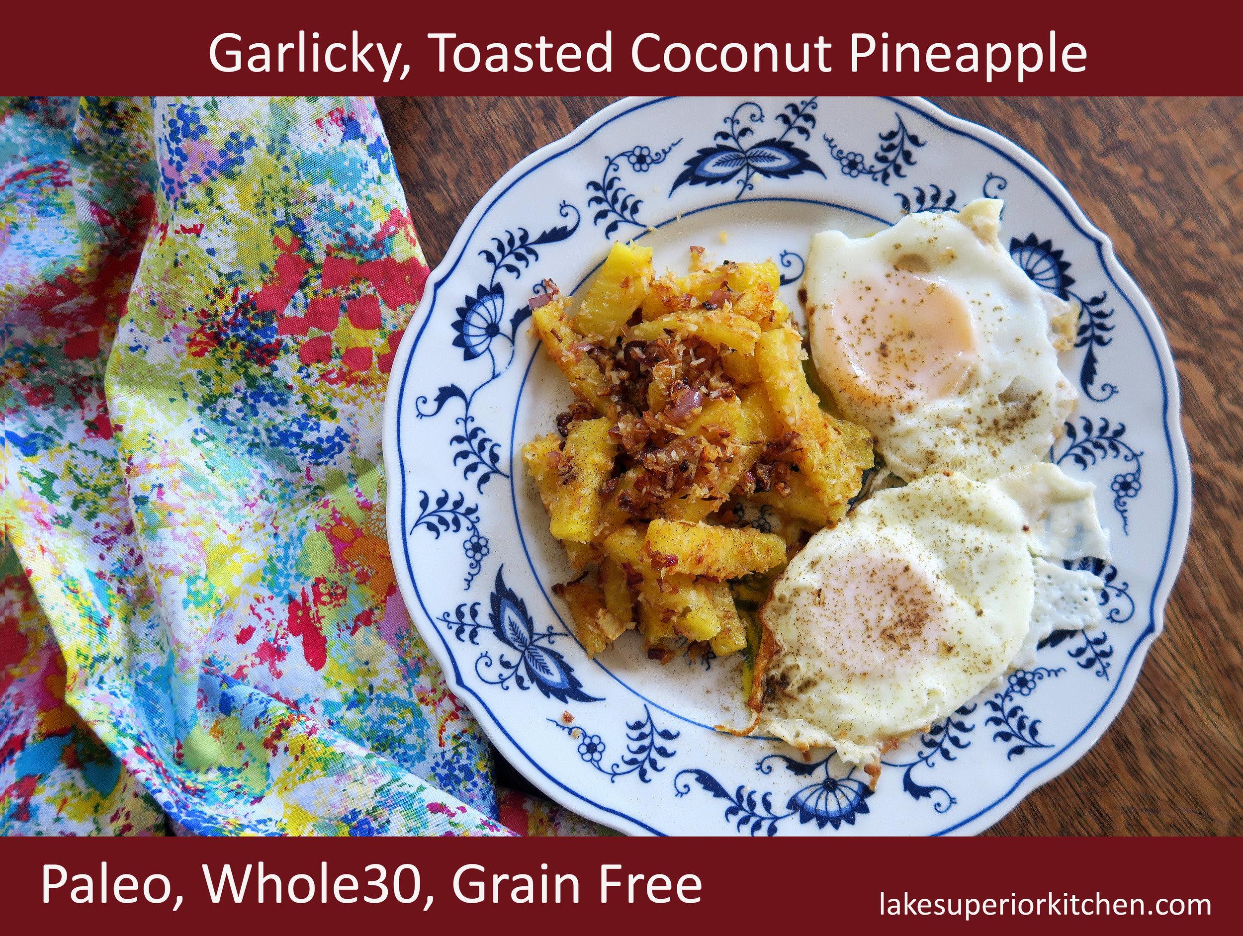 lake superior kitchen, duluth food, whole30, whole30 breakfast, whole30 recipes, whole30, paleo, paleo breakfast, paleo recipe, pineapple, healthy breakfast, pineapple recipe, coconut, brunch