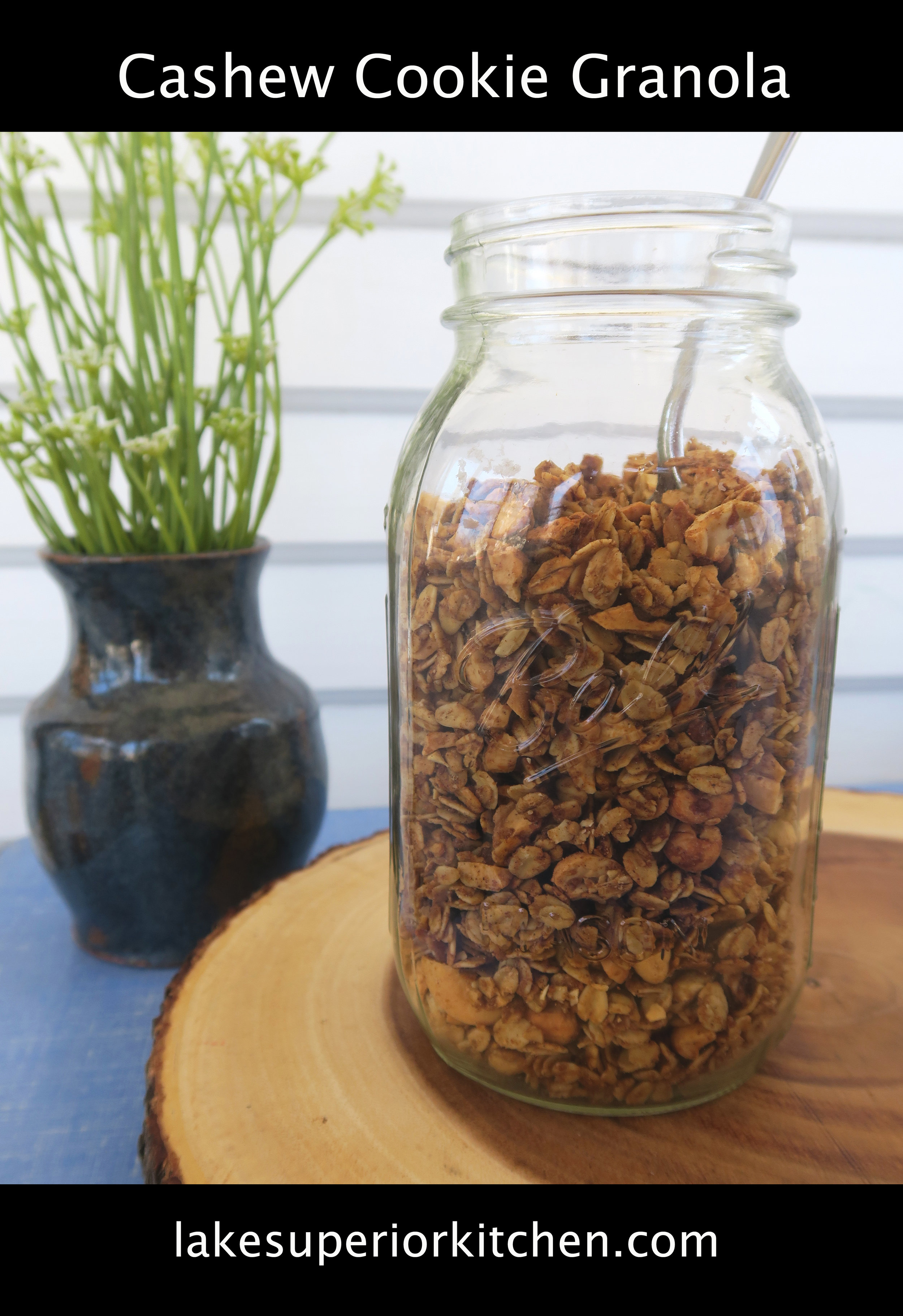 lake superior kitchen, duluth food, granola recipe, healthy granola, cashew, cookie butter