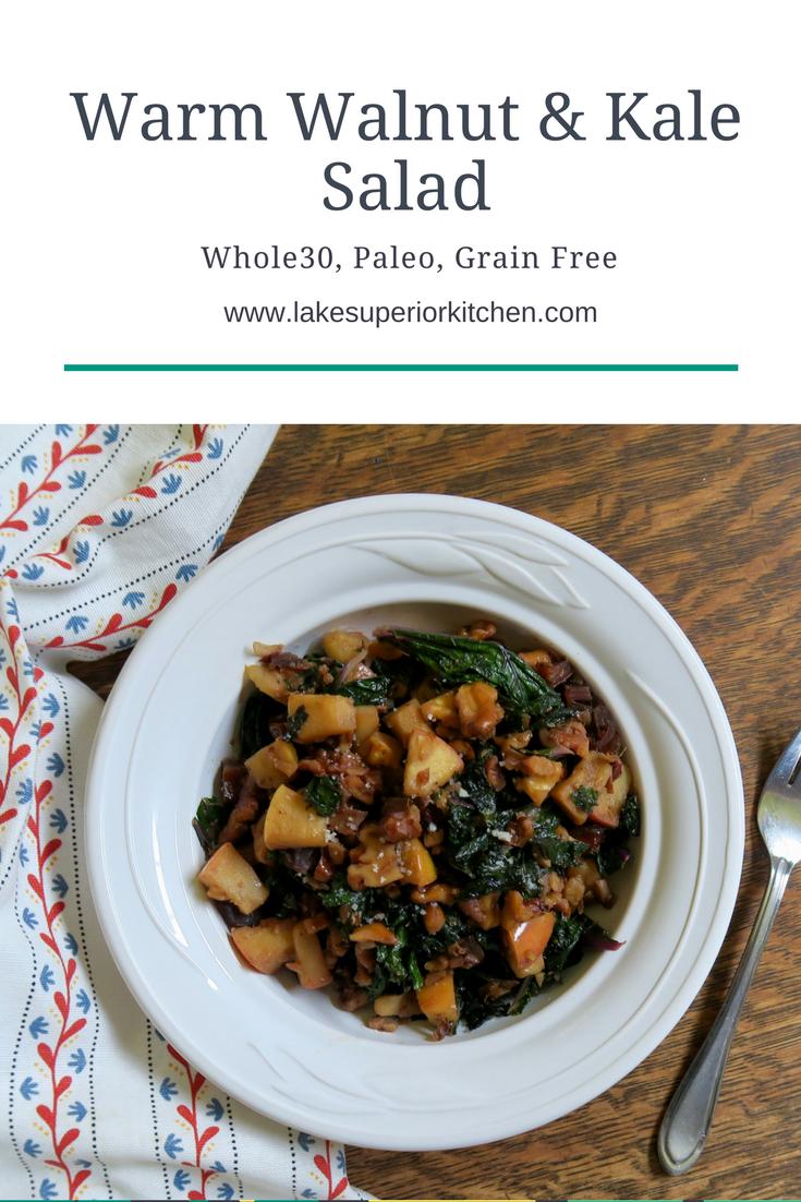 Warm Walnut & Kale Salad, Lake Superior Kitchen, Whole30 recipes, Paleo, Grain Free, healthy salad