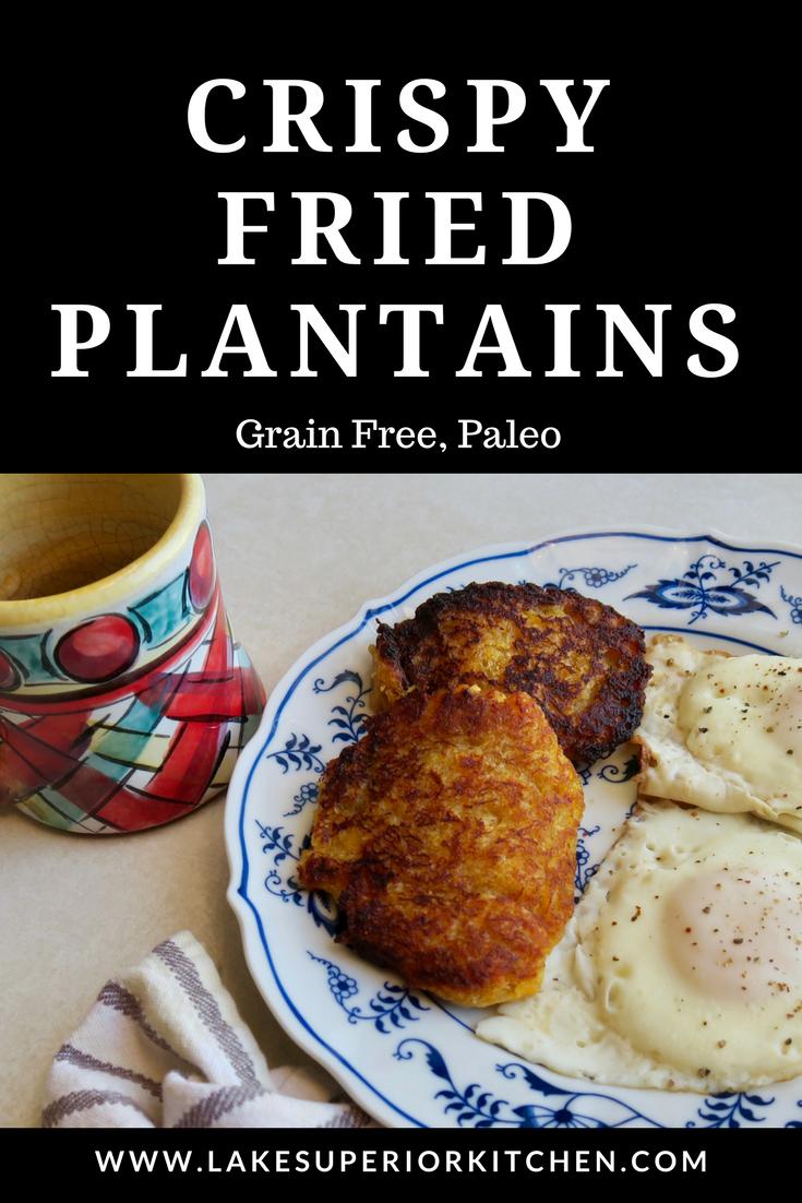 Lake Superior Kitchen, Paleo breakfast, Grain Free, plantain recipes