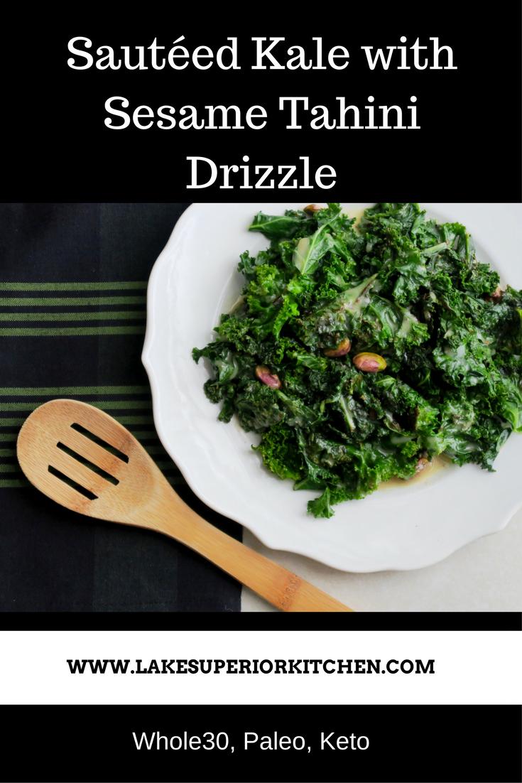 Sauteed Kale with Sesame Tahini Drizzle, Lake Superior Kitchen, Paleo, Whole30, Keto