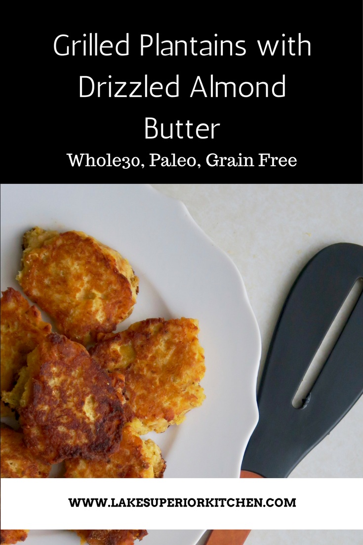 Grilled Plantains, Lake Superior Kitchen, Whole30 breakfast, Paleo breakfast, Grain Free recipes