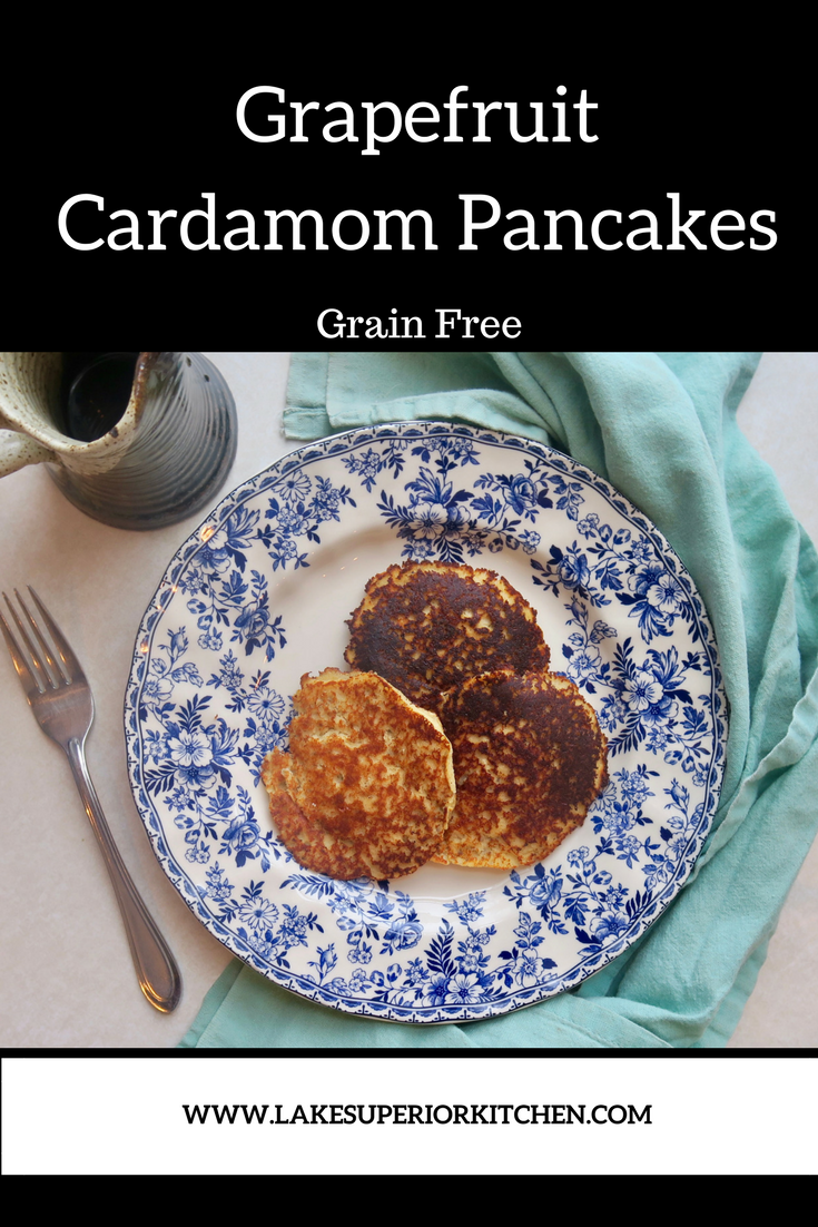 Grapefruit Cardamom Pancakes, Grain Free, Lake Superior Kitchen
