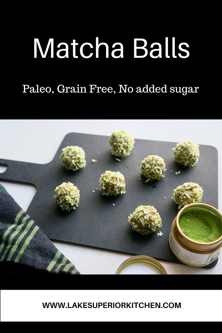 Matcha Balls, Lake Superior Kitchen, Paleo, snack, energy bites