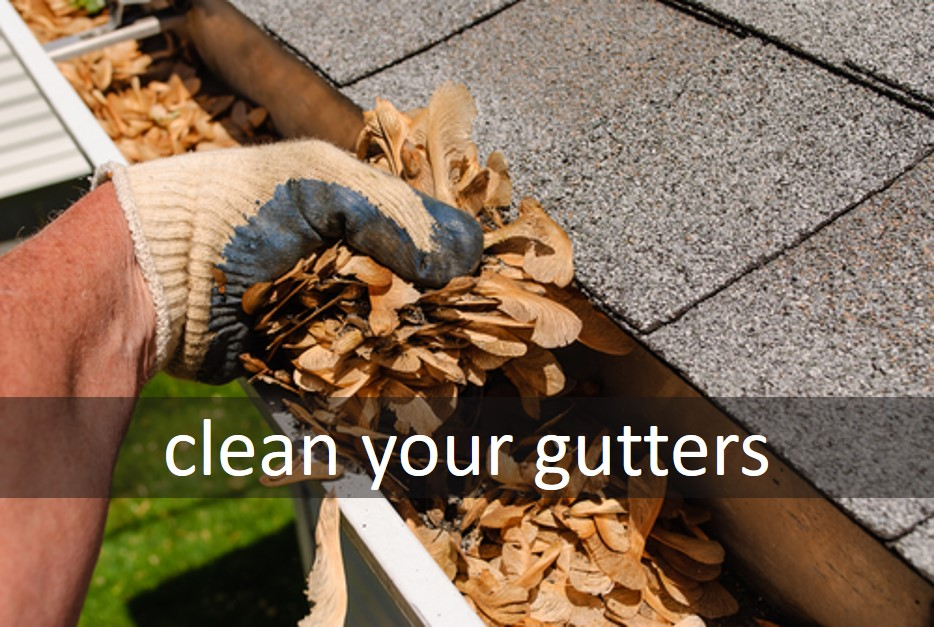 Clean your gutters