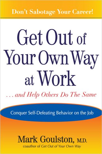 Get Out of Your Own Way at Work