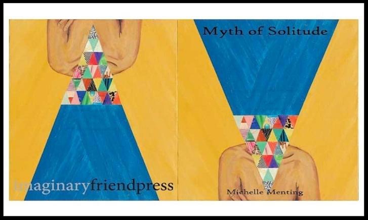 Myth of Solitude  (Imaginary Friend Press, 2013)