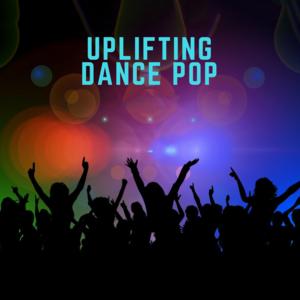 UPLIFTING DANCE POP