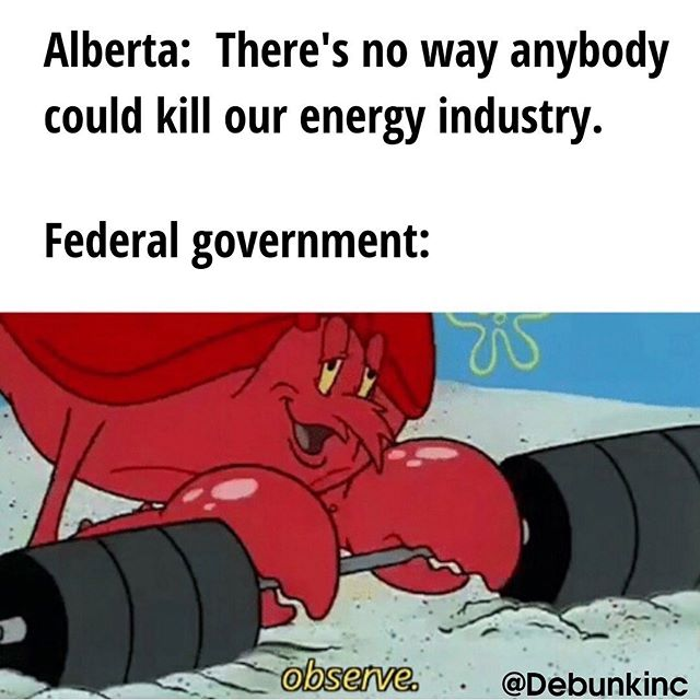 It's hard to believe that Canada's wound up in this position, despite being the most environmentally sustainable and socially responsible energy producer in the world.  - - - - -  #Canada #Energy #CanadianPoli #CdnPoli #Alberta #Facts #Truth #Environment #Spongebob #Square #LarrytheLobster #Meme #MemeMonday #IGMemes #Memers #ProtectYourEnergy #OilandGas #NaturalGas #LNG