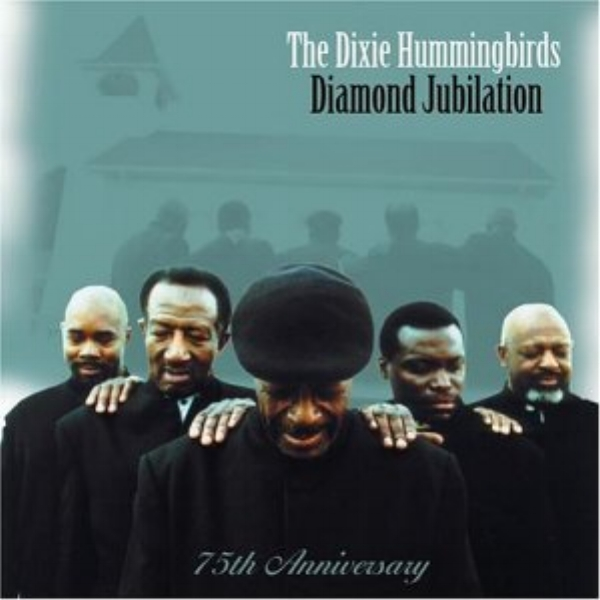 Artist: The Dixie Hummingbirds  Album: Diamond Jubilation: 75th Anniversary  Credits: Mixing, Mastering