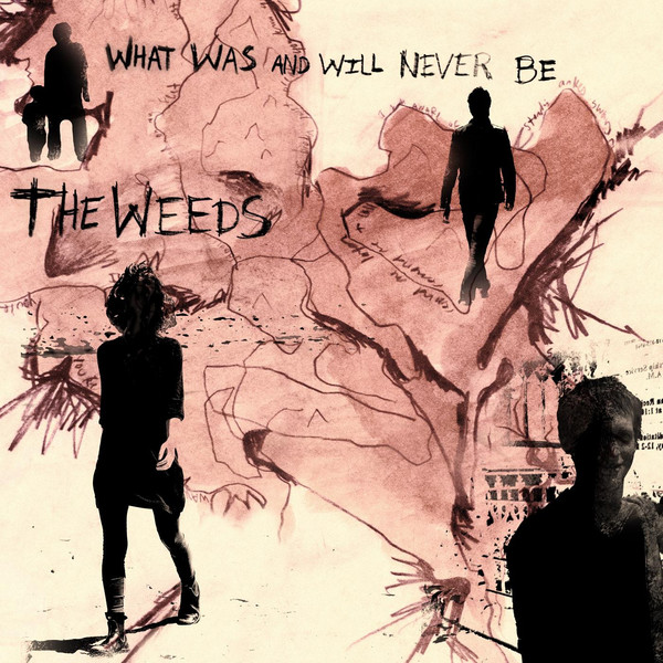 Artist: The Weeds  Album: What Was And Will Never Be  Credits: Mixing