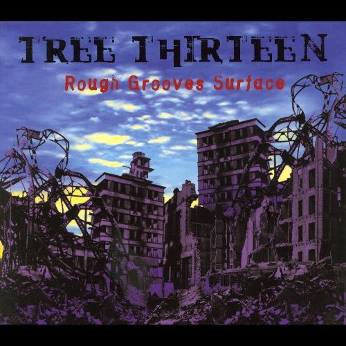 Artist: Tree Thirteen  Album: Rough Grooved Surface  Credits: Mixing, Mastering