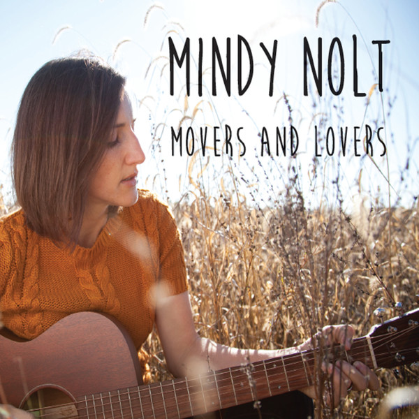 Artist: Mindy Nolt  Album: Movers and Lovers  Credits: Engineering, Mixing, Production