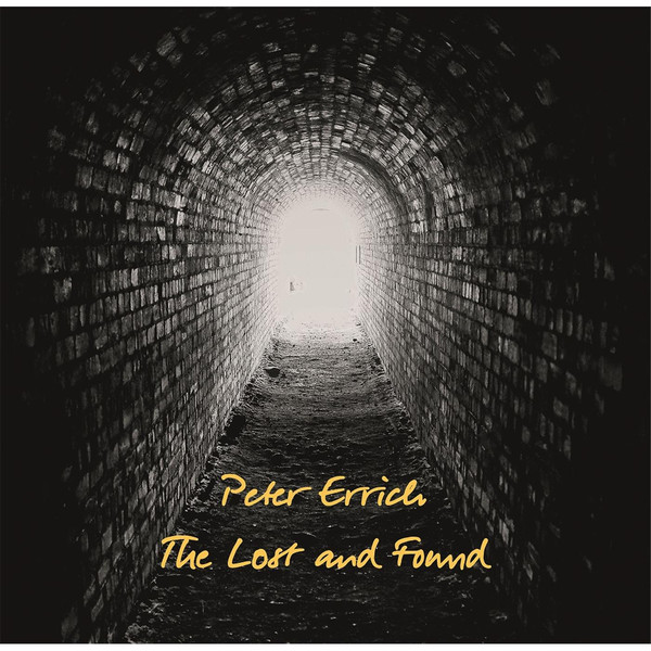 Artist: Peter Errich  Album: Lost and Found  Credits: Engineering, Mixing, Production
