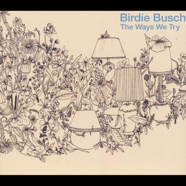 Artist: Birdie Busch  Album: The Ways We Try  Credits: Mastering