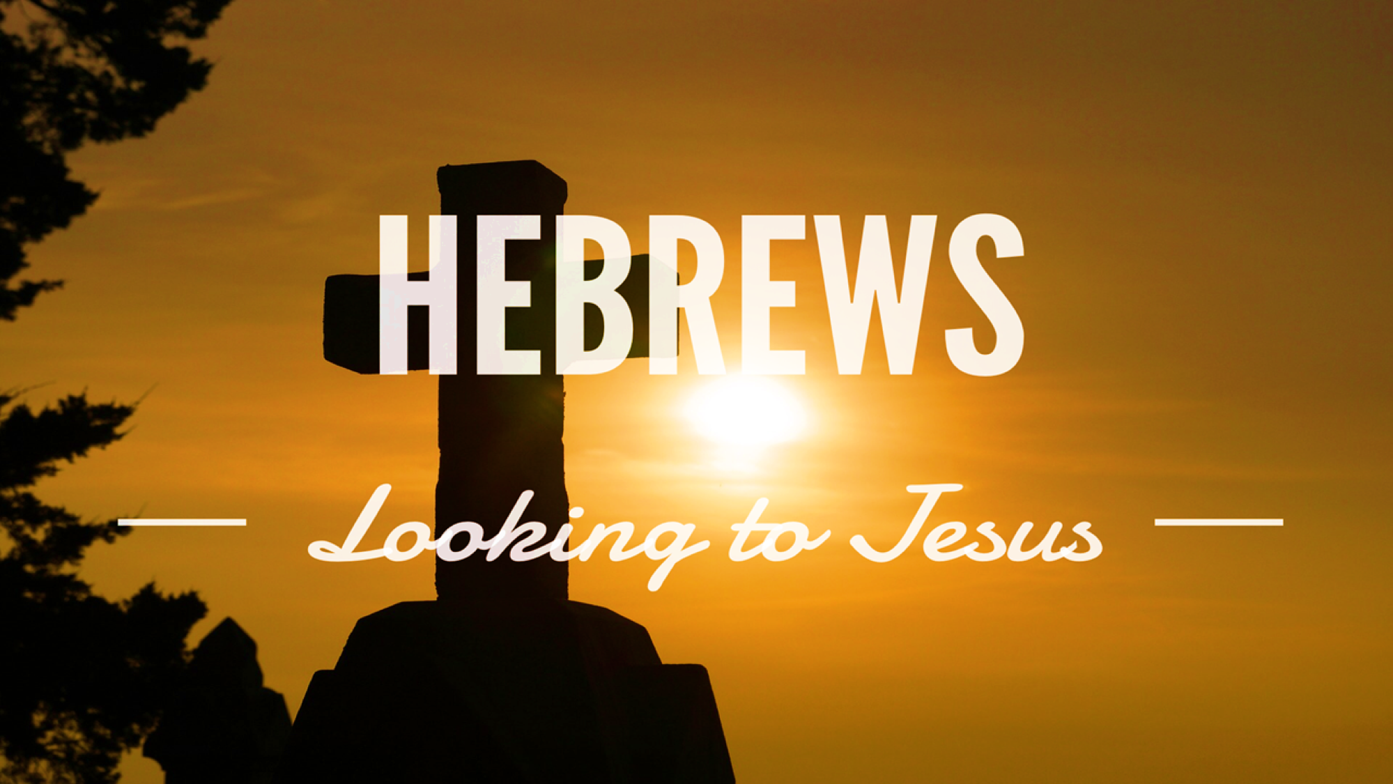 Hebrews Series Banner.png