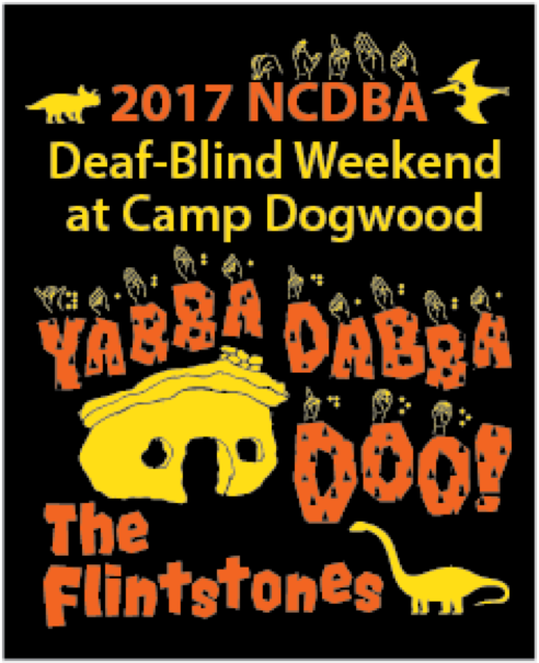 """Image description: Camp Dogwood Flyer. """"2017 NCDBA Deaf-Blind Weekend at Camp Dogwood"""" across the top with dinosaur silhouettes. Across the center, """"Yabba dabba doo!"""" is written with ASL letter handshapes and Braille Letters. Across the bottom, """"The Flintstones"""" is written with a dinosaur silhouette."""
