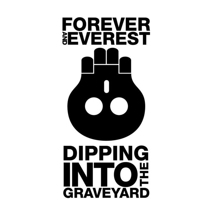 Forever and Everest  Dipping into the Graveyard