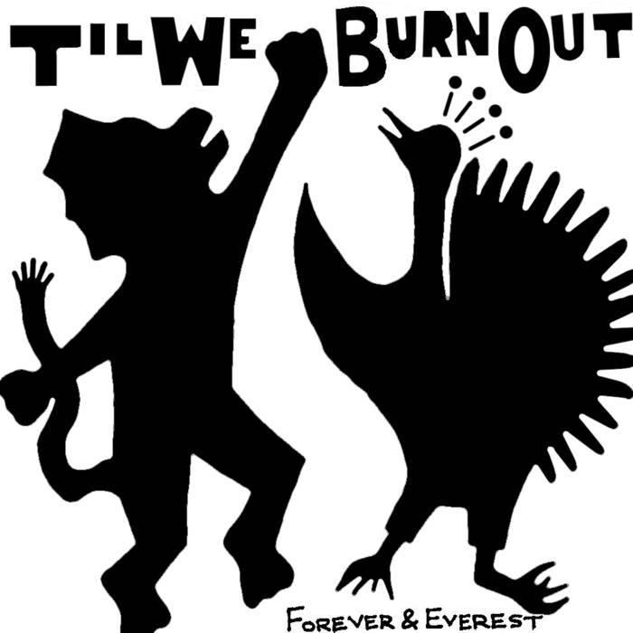 Forever and Everest  Til We Burn Out