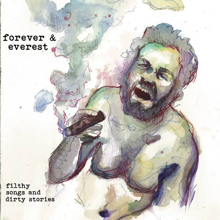 Forever and Everest  Filthy Songs and Dirty Stories