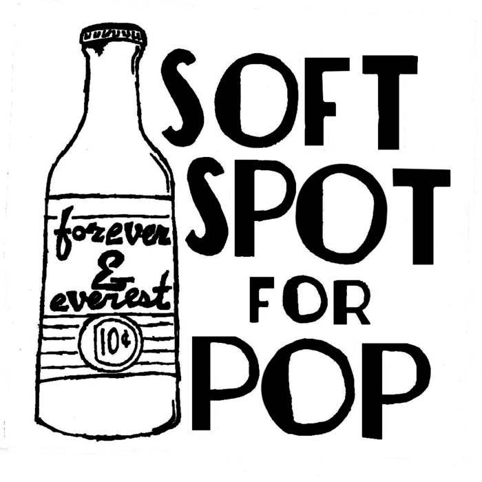 Forever and Everest  Soft Spot for Pop