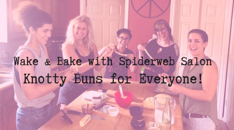 Wake & Bake with Spiderweb Salon.jpg