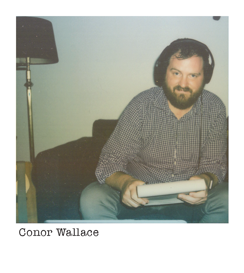 Conor Wallace  {he/him}  Conor Wallace is *born and raised in Denton. He loves your creativity. He loves live performance. He loves collaboration.