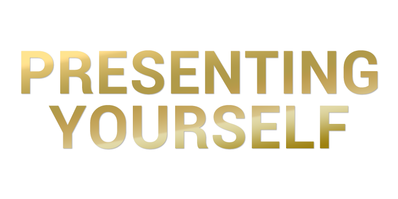 Presenting Yourself.png