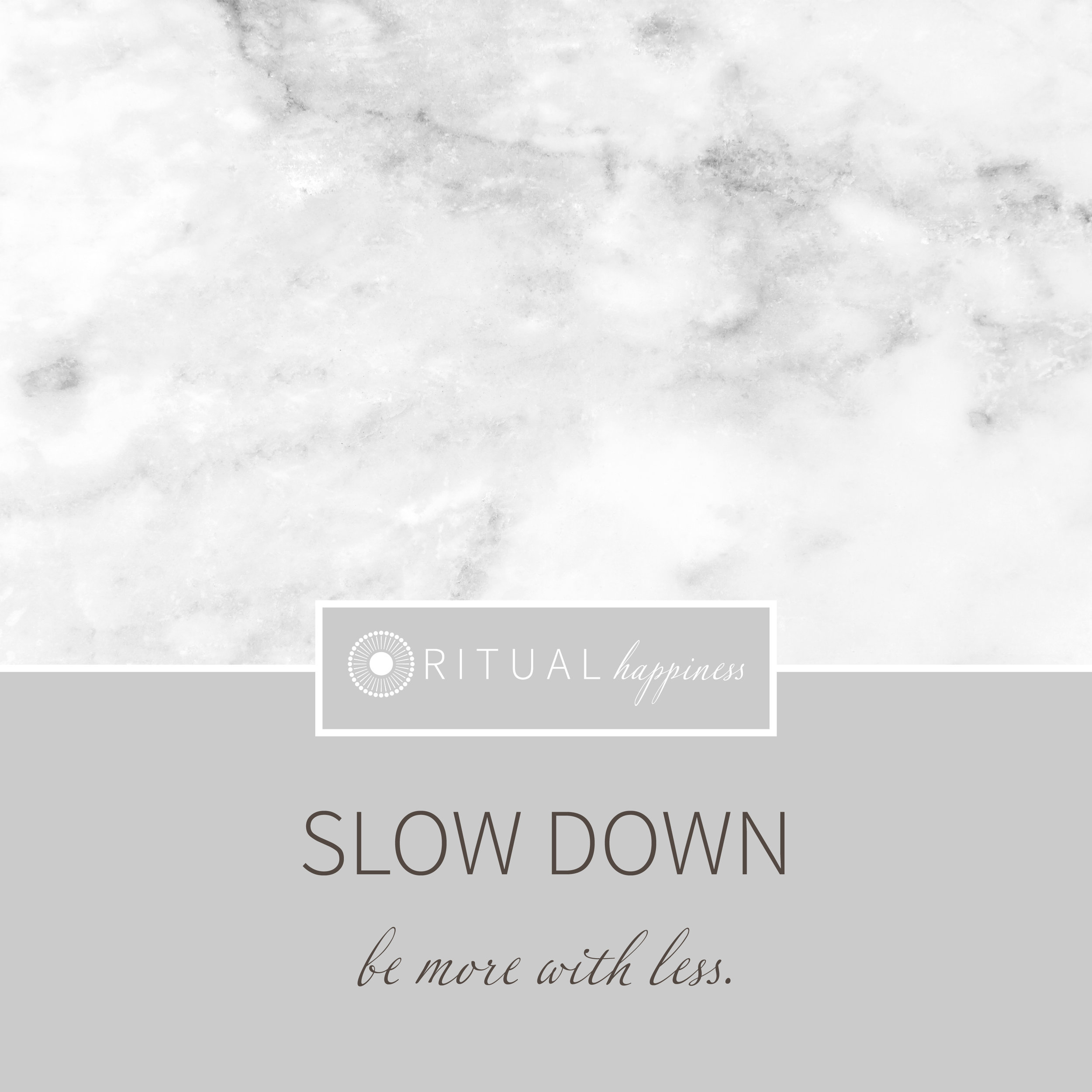 SlowDown_BeMorewithLess.jpg