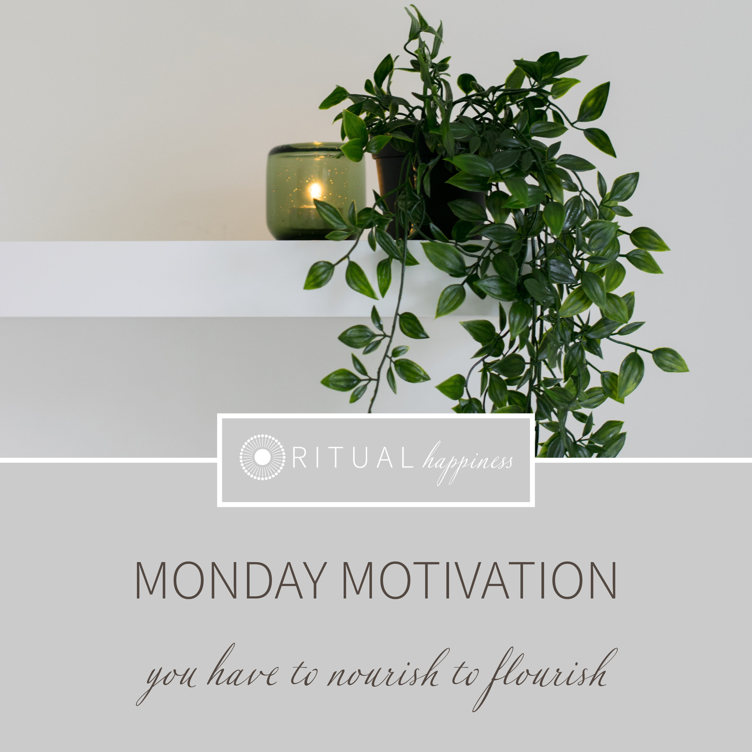 MondayMotivation_nourishtoFlourish.jpg