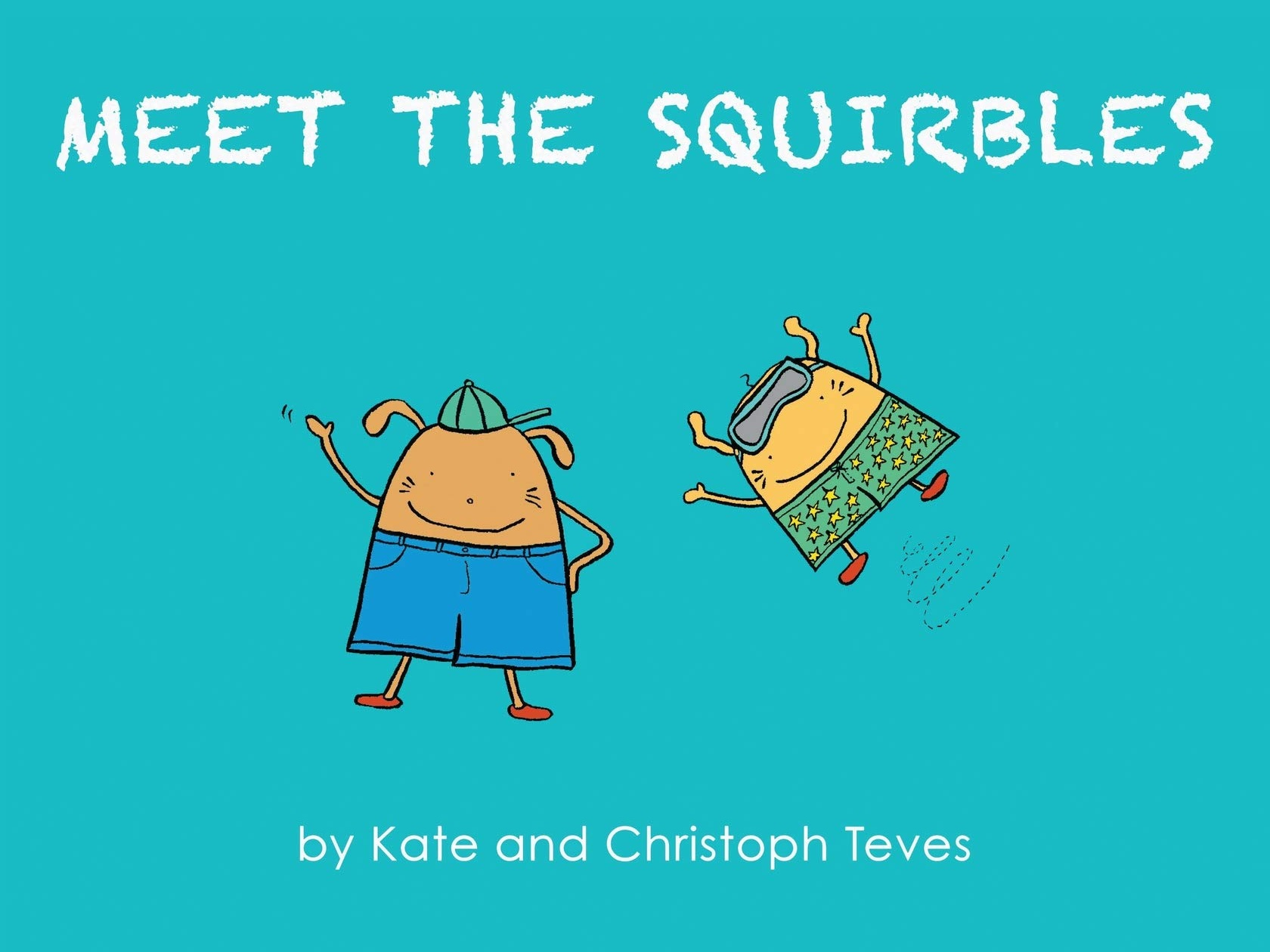 Meet the Squirbles  by Kate and Christoph Teves