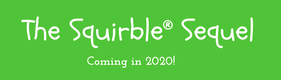 The Squirble sequel is coming in 2020! Stay tuned for this exciting new children's book!