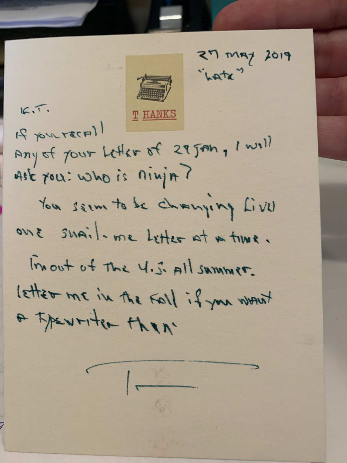 Tom Hanks sent me another letter and we talked about Ninja.
