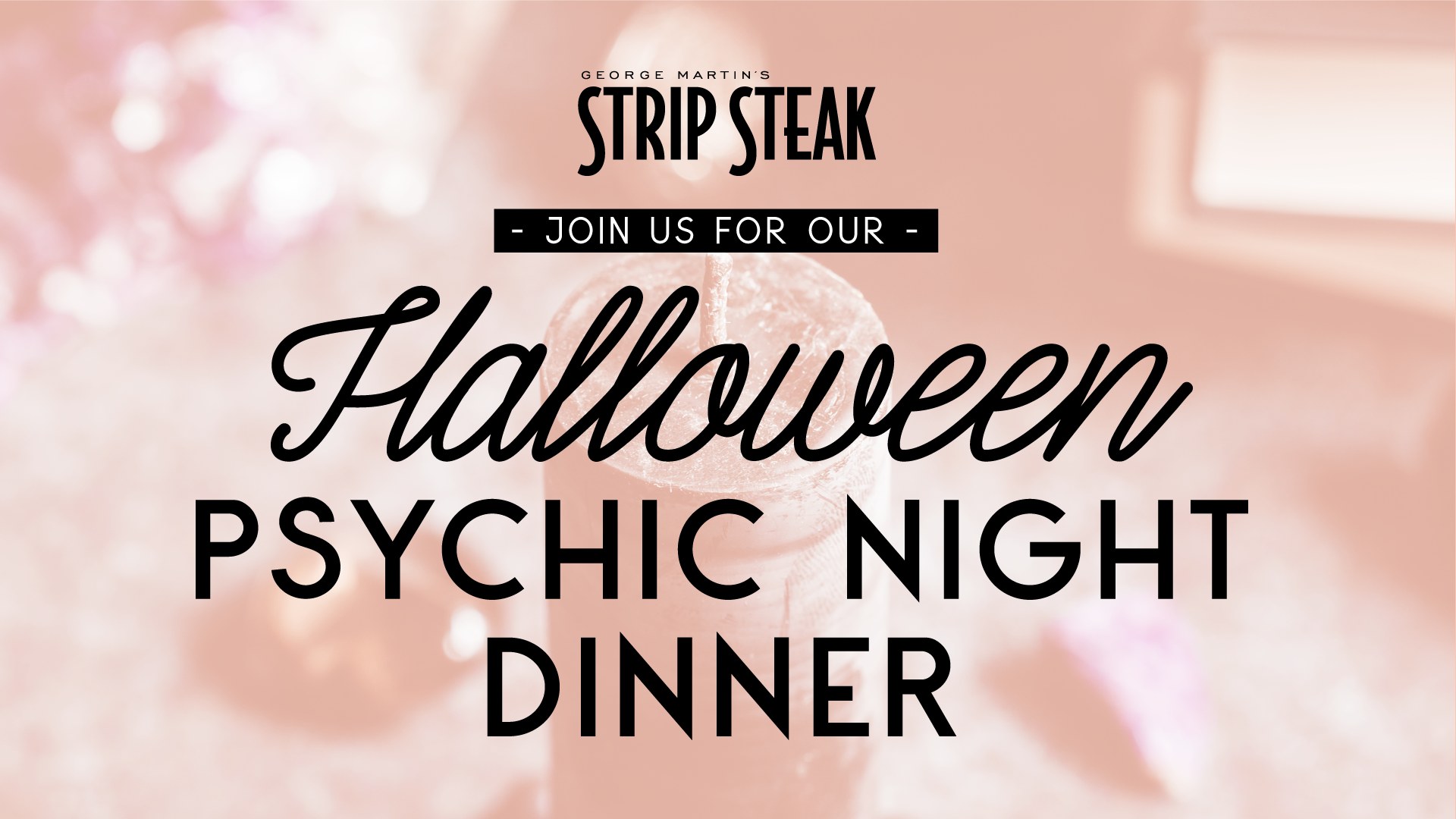 Flyer for Halloween Psychic Night Dinner at Strip Steak on Thursday, October 31st