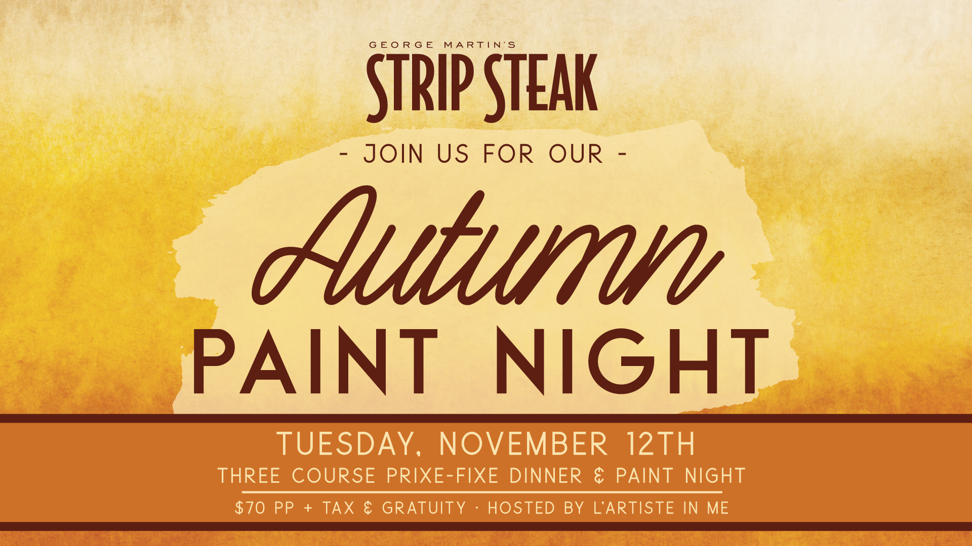Flyer for Strip Steak Autumn Paint Night on November 12th at 6pm, with a three course prix-fixe dinner and paint night for $70pp + tax & gratuity - hosted by L'Artiste in Me